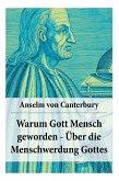 Warum Gott Mensch geworden - Über die Menschwerdung Gottes: Deutsche Ausgabe