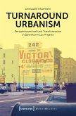 Turnaround Urbanism - Zur Restrukturierung der Innenstadt von Los Angeles (eBook, PDF)