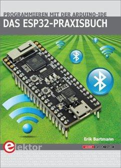 Das ESP32-Praxisbuch - Bartmann, Erik