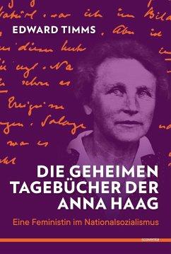 Die geheimen Tagebücher der Anna Haag - Timms, Edward