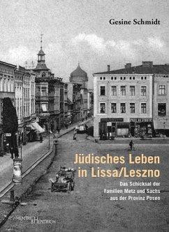 Jüdisches Leben in Lissa/Leszno - Schmidt, Gesine