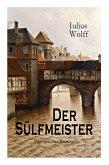 Der Sülfmeister (Historischer Roman): Eine Geschichte aus dem mittelalterlichen Lüneburg