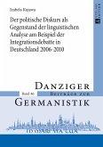 Der politische Diskurs als Gegenstand der linguistischen Analyse am Beispiel der Integrationsdebatte in Deutschland 2006-2010 (eBook, ePUB)
