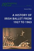 History of Irish Ballet from 1927 to 1963 (eBook, PDF)