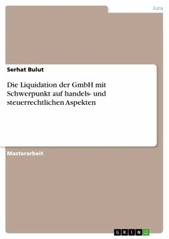 Die Liquidation der GmbH mit Schwerpunkt auf handels- und steuerrechtlichen Aspekten (eBook, PDF)