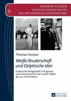 Weie Bruderschaft und Delphische Idee (eBook, ePUB) - Heinzel, Thomas