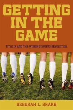 Getting in the Game (eBook, PDF) - Brake, Deborah L.