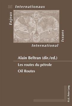 Les routes du petrole / Oil Routes (eBook, PDF)