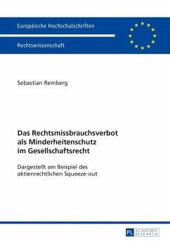 Das Rechtsmissbrauchsverbot als Minderheitenschutz im Gesellschaftsrecht (eBook, PDF) - Remberg, Sebastian