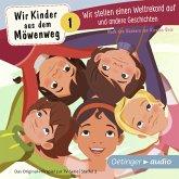 Wir Kinder aus dem Möwenweg - Wir stellen einen Weltrekord auf und andere Geschichten (MP3-Download)
