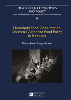 Household Food Consumption, Women's Asset and Food Policy in Indonesia (eBook, PDF) - Pangaribowo, Evita Hanie