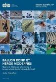 Ballon Rond et Heros Modernes (eBook, ePUB)