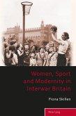 Women, Sport and Modernity in Interwar Britain (eBook, PDF)