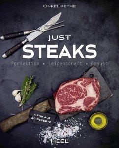 Just Steaks (eBook, ePUB) - Kethe, Onkel