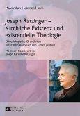 Joseph Ratzinger - Kirchliche Existenz und existentielle Theologie (eBook, PDF)