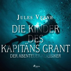 Die Kinder des Kapitäns Grant - Der Abenteuer-Klassiker (Ungekürzt) (MP3-Download) - Verne, Jules