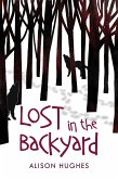 Lost in the Backyard (eBook, ePUB)