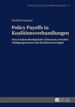Policy Payoffs in Koalitionsverhandlungen (eBook, ePUB) - Kaupert, Madeline