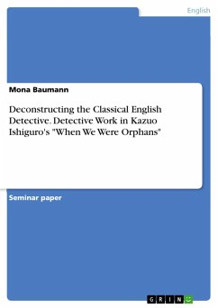 Deconstructing the Classical English Detective. Detective Work in Kazuo Ishiguro's