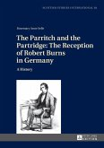 Parritch and the Partridge: The Reception of Robert Burns in Germany (eBook, PDF)