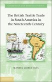 British Textile Trade in South America in the Nineteenth Century (eBook, ePUB)