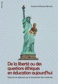 De la liberte ou des questions ethiques en education aujourd'hui (eBook, PDF)