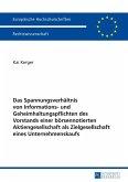 Das Spannungsverhaeltnis von Informations- und Geheimhaltungspflichten des Vorstands einer boersennotierten Aktiengesellschaft als Zielgesellschaft eines Unternehmenskaufs (eBook, ePUB)
