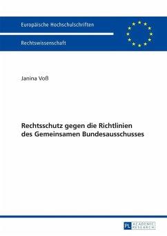 Rechtsschutz gegen die Richtlinien des Gemeinsamen Bundesausschusses (eBook, PDF) - Vo, Janina
