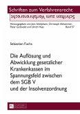 Die Aufloesung und Abwicklung gesetzlicher Krankenkassen im Spannungsfeld zwischen dem SGB V und der Insolvenzordnung (eBook, ePUB)