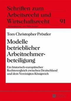 Modelle betrieblicher Arbeitnehmerbeteiligung (eBook, ePUB) - Prostler, Tom Christopher