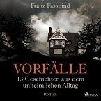 Vorfälle. 13 Geschichten aus dem unheimlichen Alltag (Ungekürzt) (MP3-Download)