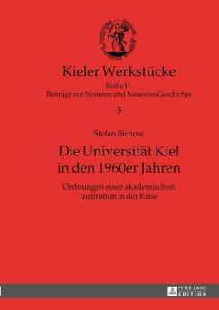 Die Universitaet Kiel in den 1960er Jahren (eBook, PDF) - Bichow, Stefan