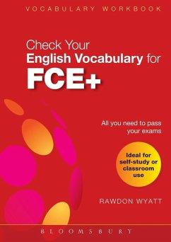 Check Your English Vocabulary for FCE + (eBook, PDF) - Wyatt, Rawdon