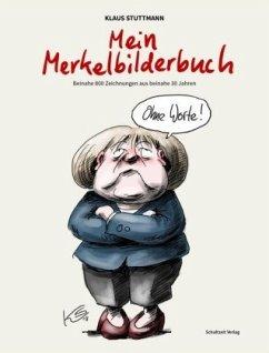 Mein Merkel-Bilderbuch - Stuttmann, Klaus