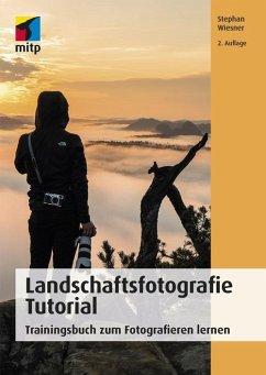 Landschaftsfotografie Tutorial (eBook, PDF) - Wiesner, Stephan