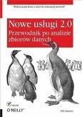 Nowe us?ugi 2.0. Przewodnik po analizie zbiorow danych (eBook, PDF)