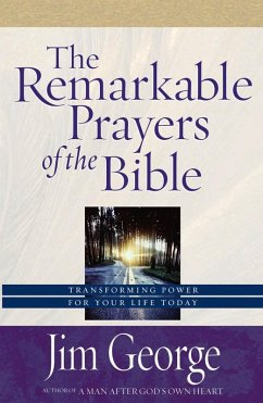 Remarkable Prayers of the Bible (eBook, ePUB) - Jim George
