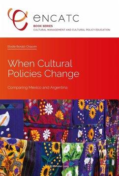 When Cultural Policies Change (eBook, PDF) - Bordat-Chauvin, Elodie