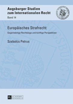 Europaeisches Strafrecht (eBook, ePUB) - Petrus, Szabolcs