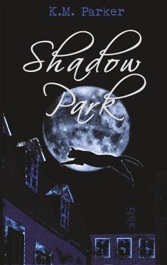 Shadow Park 2 - Parker, K. M.