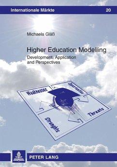 Higher Education Modelling (eBook, ePUB) - Gla, Michaela
