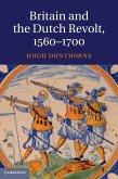Britain and the Dutch Revolt, 1560-1700 (eBook, ePUB)