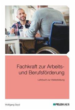 Fachkraft zur Arbeits- und Berufsförderung - Seyd, Wolfgang