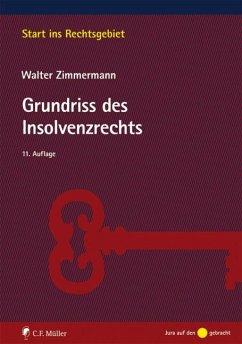 Grundriss des Insolvenzrechts - Zimmermann, Walter