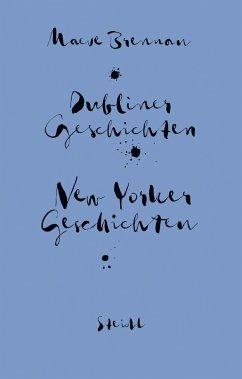 Sämtliche Erzählungen: New Yorker Geschichten und Dubliner Geschichten - Brennan, Maeve