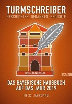 Turmschreiber. Geschichten, Gedanken, Gedichte - Münchner Turmschreiber