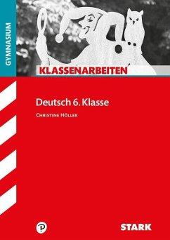 Klassenarbeiten Gymnasium - Deutsch 6. Klasse - Höller, Christine