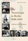 Die Neurologie in Berlin 1840-1945