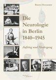 Die Neurologie in Berlin 1840-1945