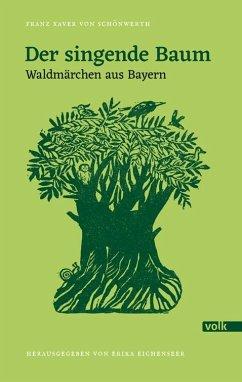 Der singende Baum - Schönwerth, Franz X. von